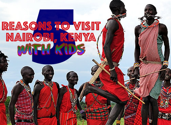 5 Reasons to Visit Nairobi, Kenya